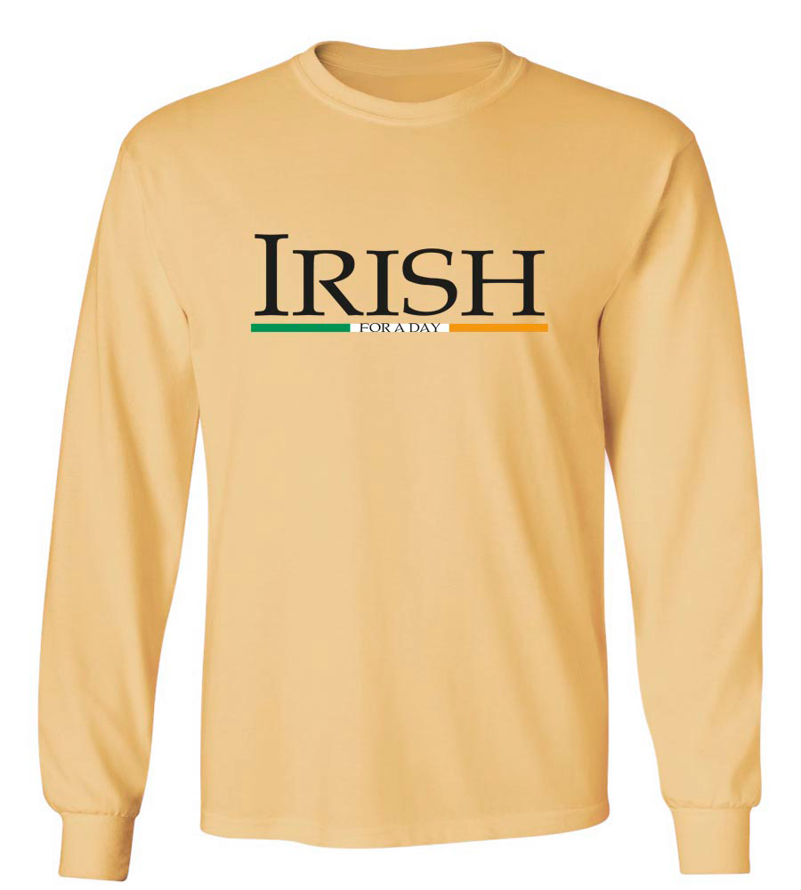 Irish For A Day St. Patrick's Day Long Sleeve T-Shirt