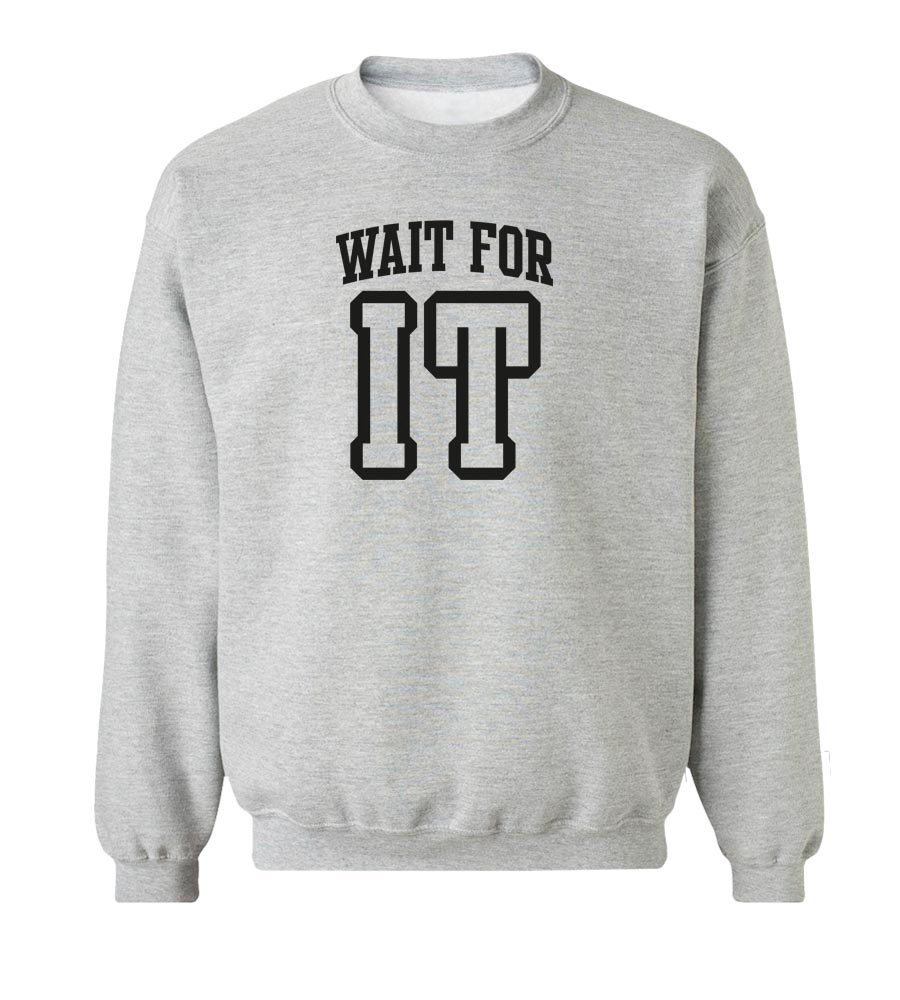 Wait For It Crew Crew Neck Sweatshirt
