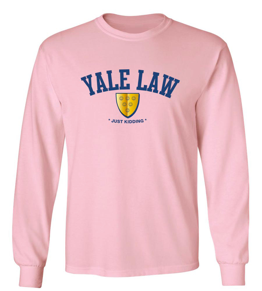 Yale Law Just Kidding Long Sleeve T-Shirt