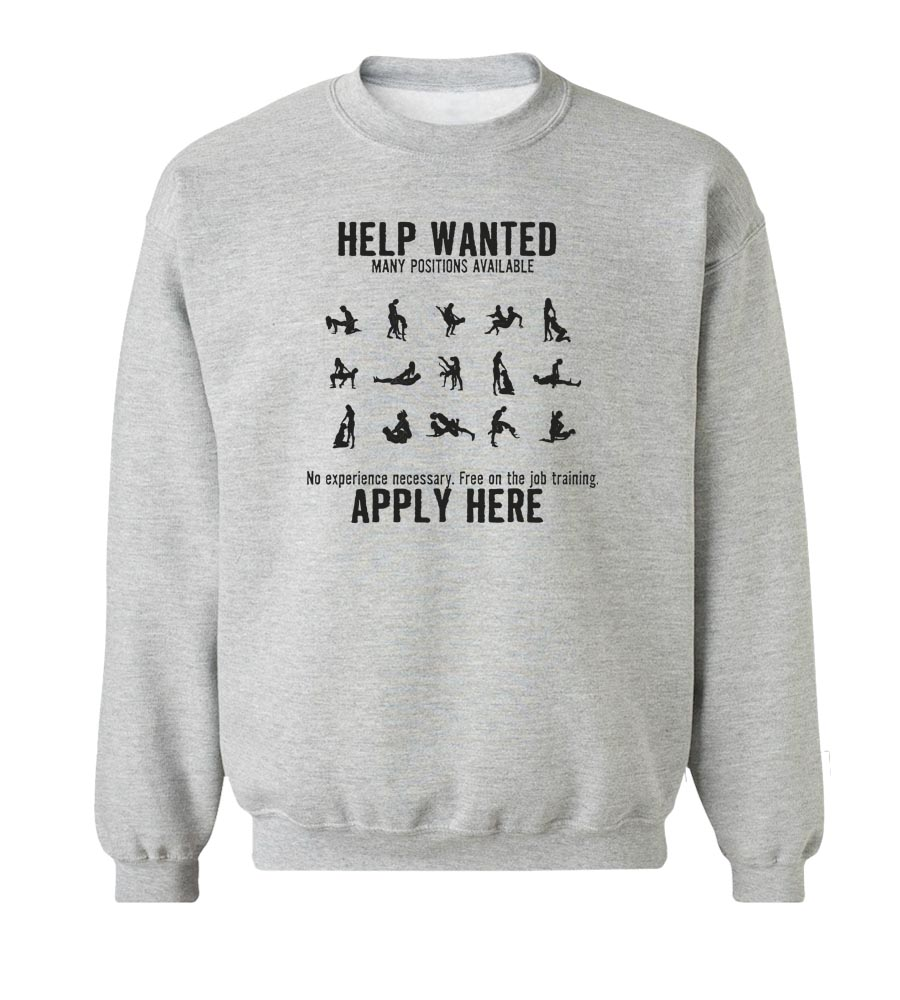 Help Wanted Many Positions Available Crew Neck Sweatshirt