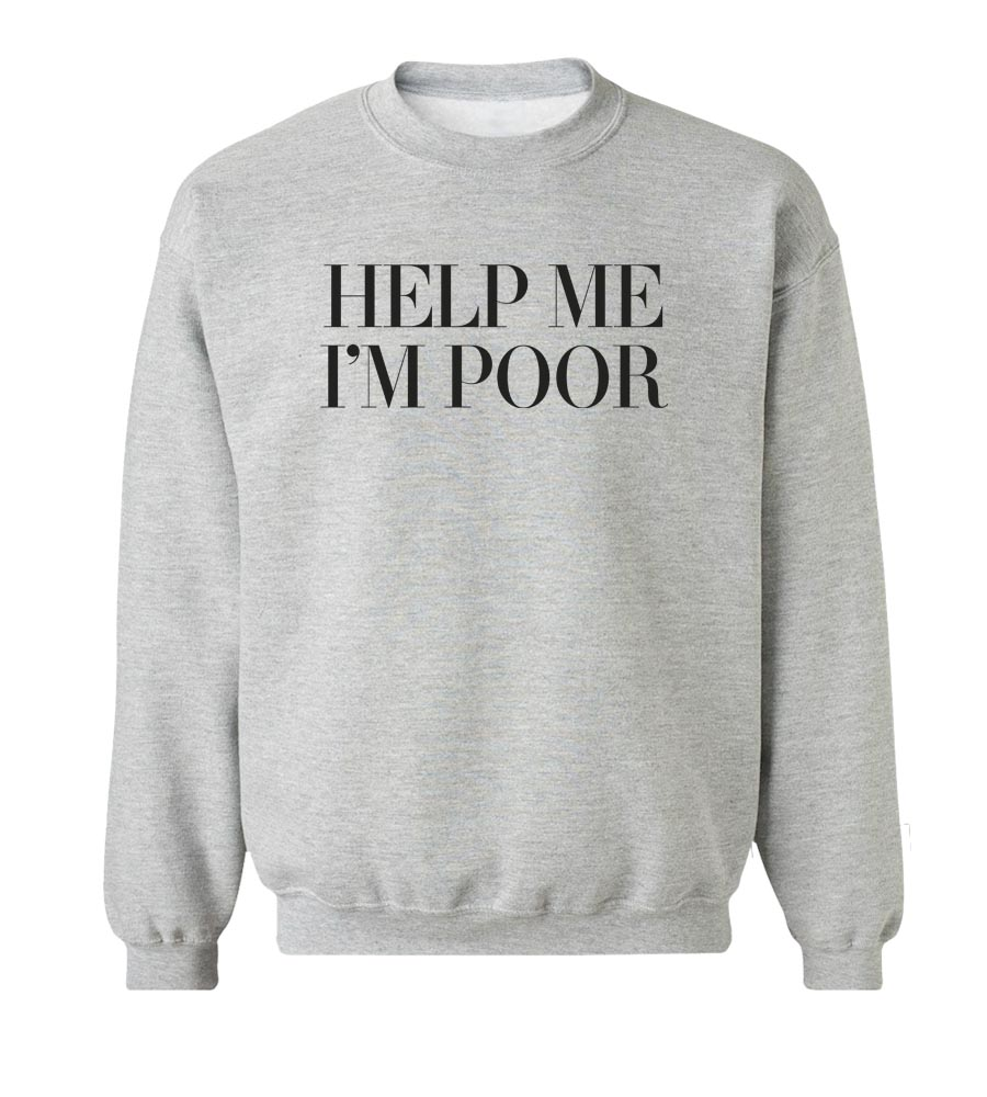 Help Me I'm Poor  Wife Crew Neck Sweatshirt