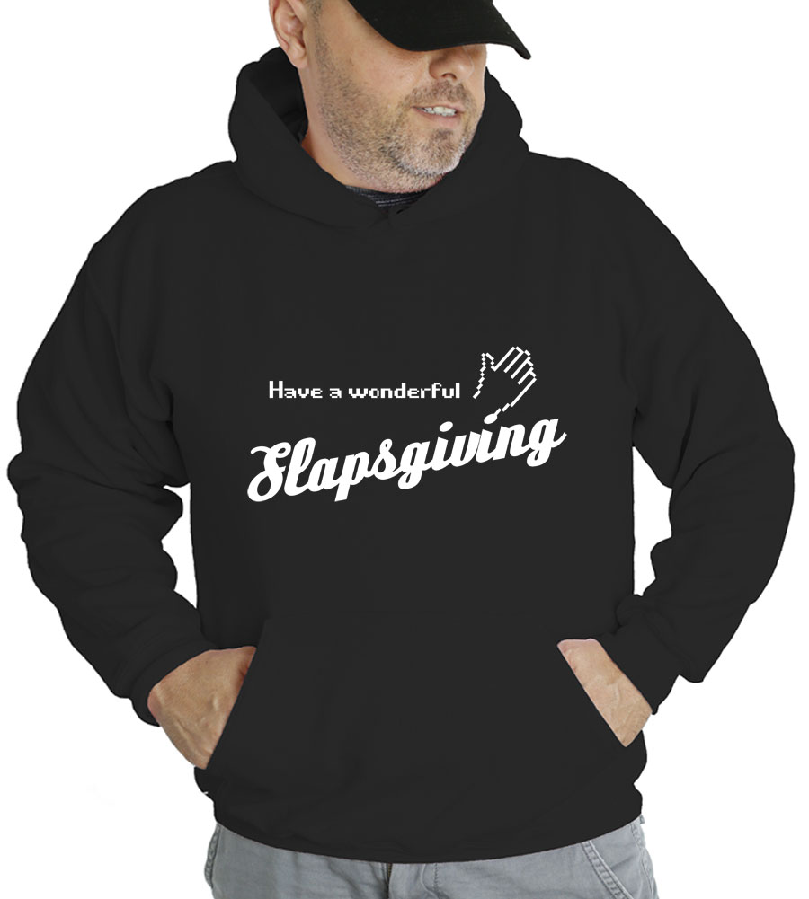 Have A Wonderful Slapsgiving Hooded Sweatshirt