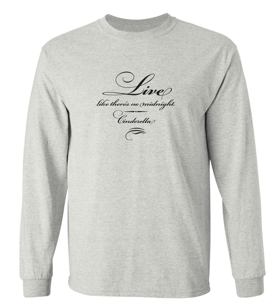 Live Like There's No Midnight. Cinderella Long Sleeve T-Shirt