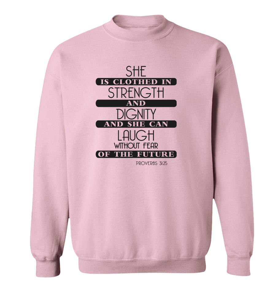 She Is Clothed In Strength  Crew Neck Sweatshirt