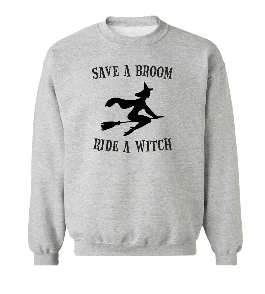 Halloween Save A Broom Ride A Witch Crew Neck Sweatshirt