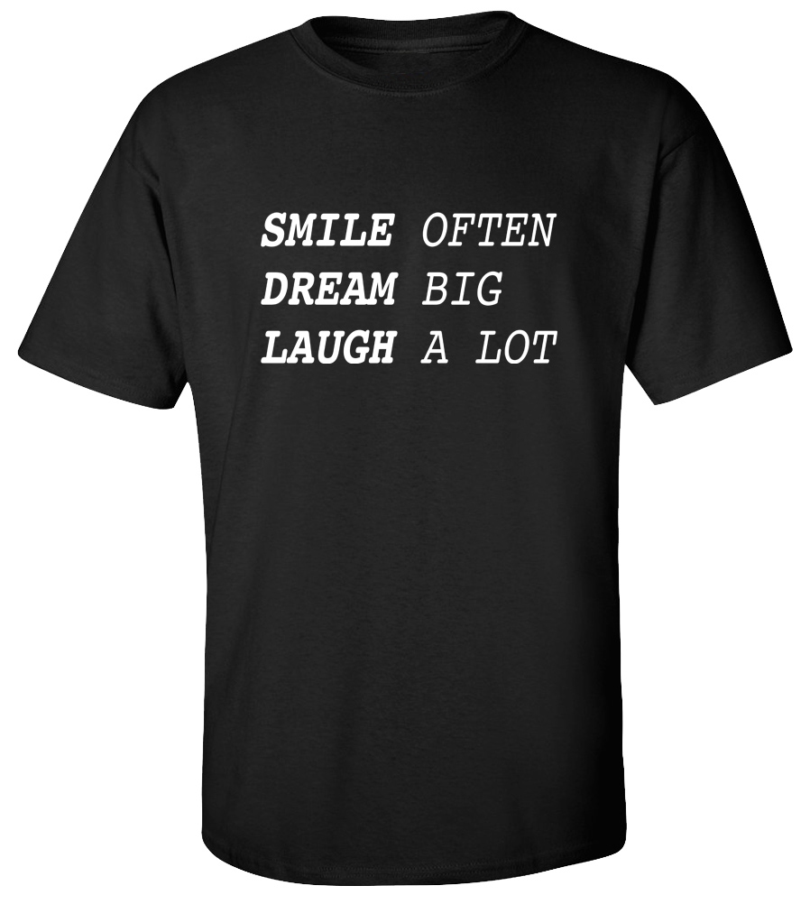 Smile Often Dream Big Laugh a Lot T-shirt