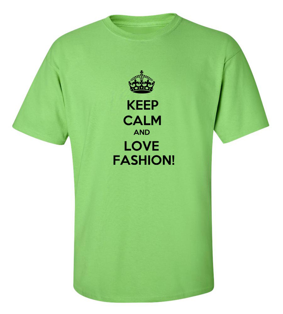 Keep Calm And Love Fashion Funny T Shirt