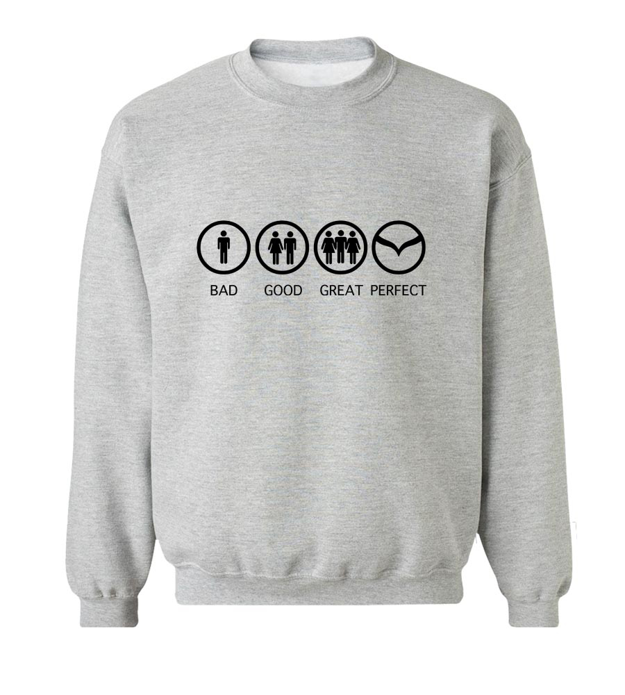 Bad Good Great Perfect Life - Mazda Crew Neck Sweatshirt