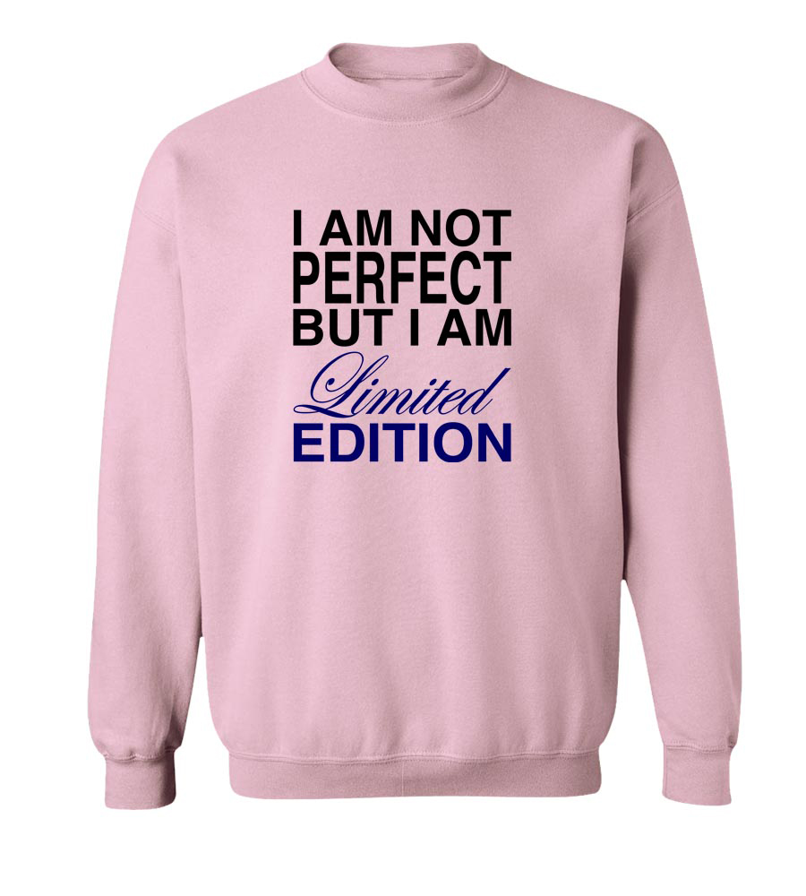 I am Not Perfect But I am Limited Edition Crew Neck Sweatshirt