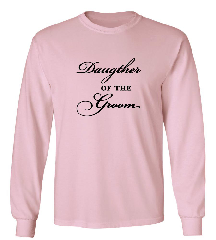 Daughter of the Groom Long Sleeve T-Shirt