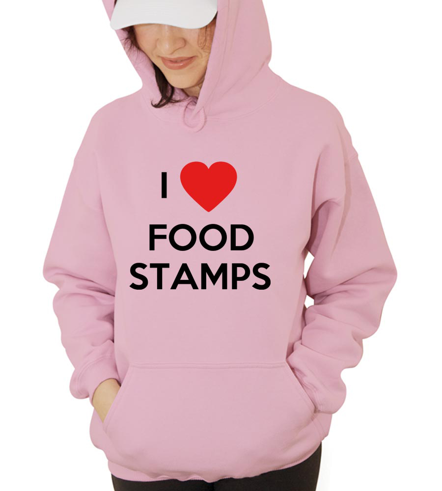 I love Foodstamps Hooded Sweatshirt