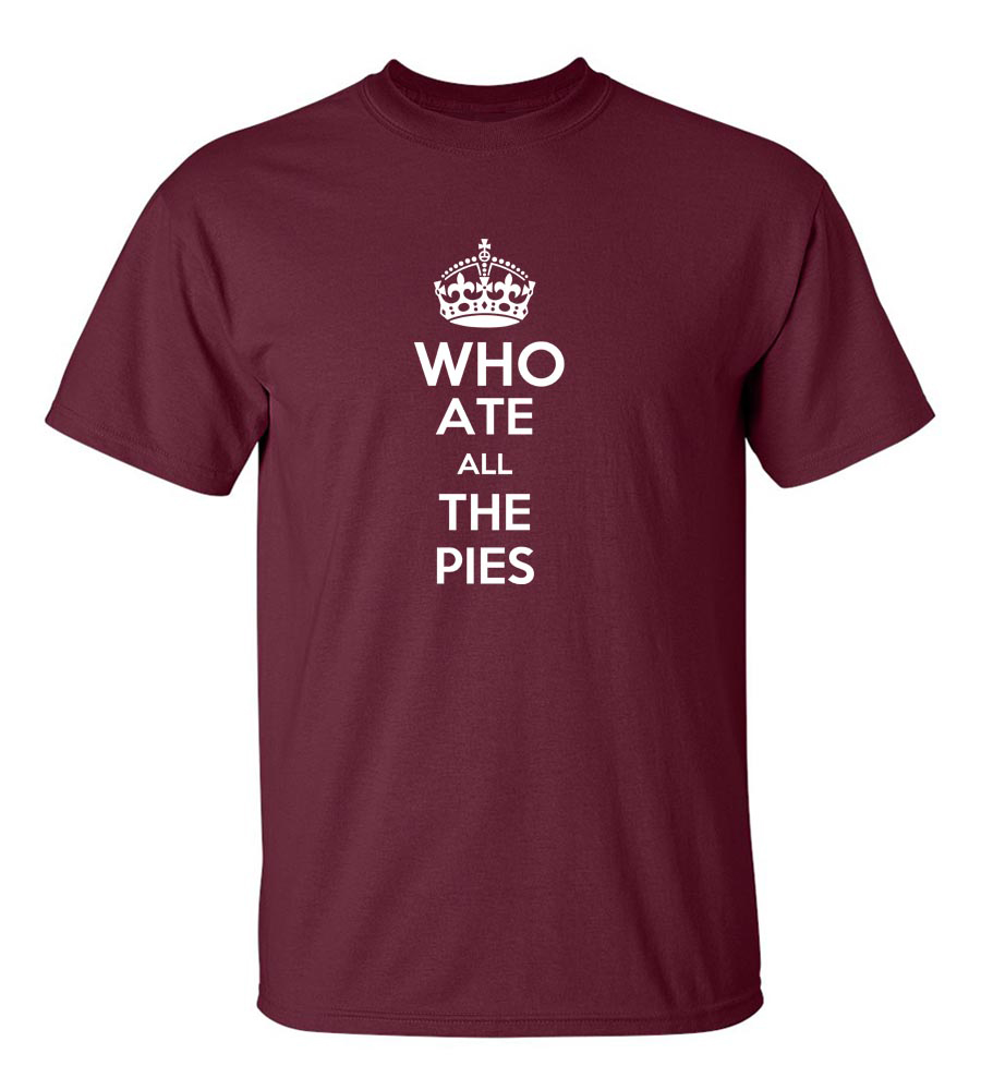 Who Ate All The Pies Funny T Shirt