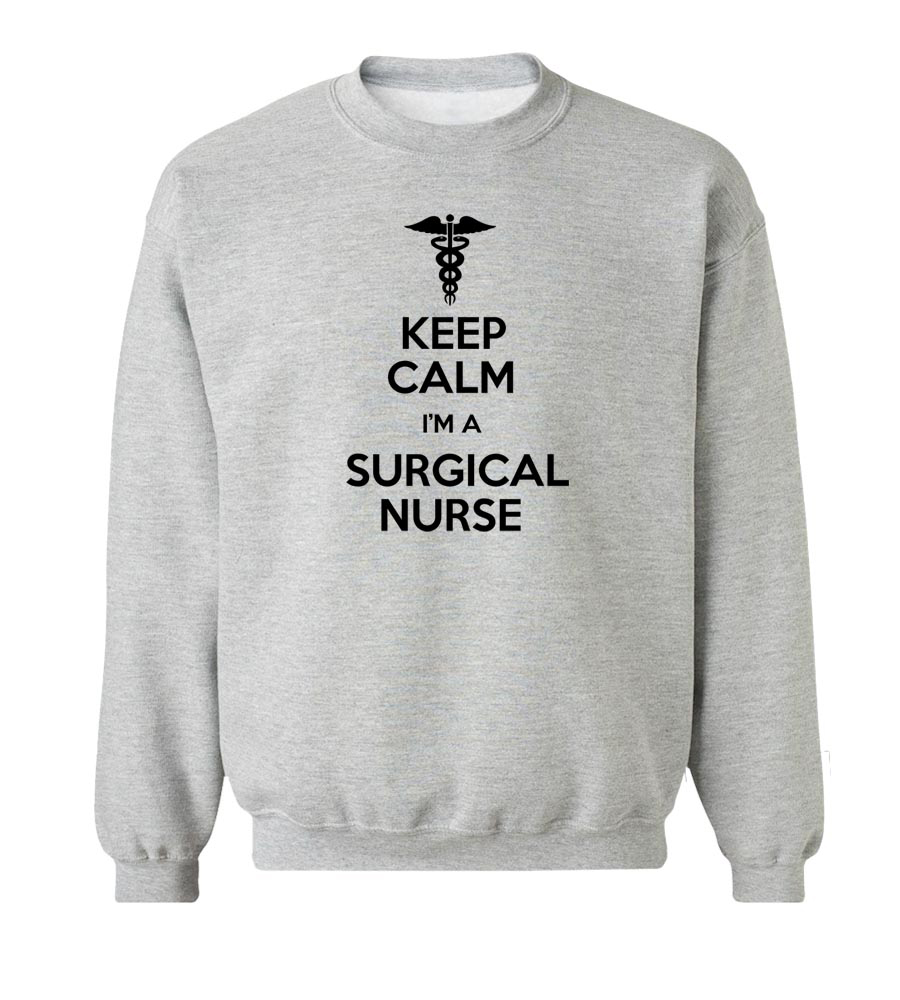 Keep Calm I'm A Surgical Nurse Crew Neck Sweatshirt