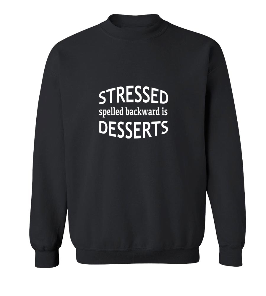 Stressed Spelled Backward is Desserts Crew Neck Sweatshirt