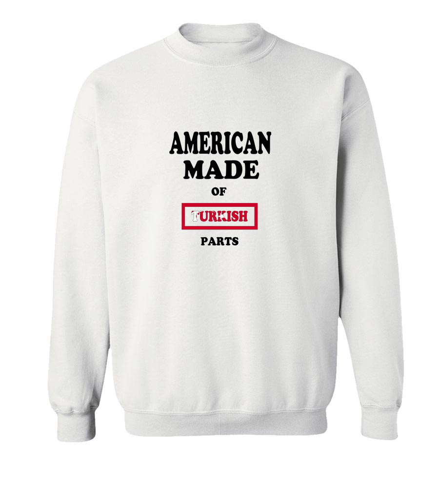 American Made Of Turkey Parts Crew Neck Sweatshirt