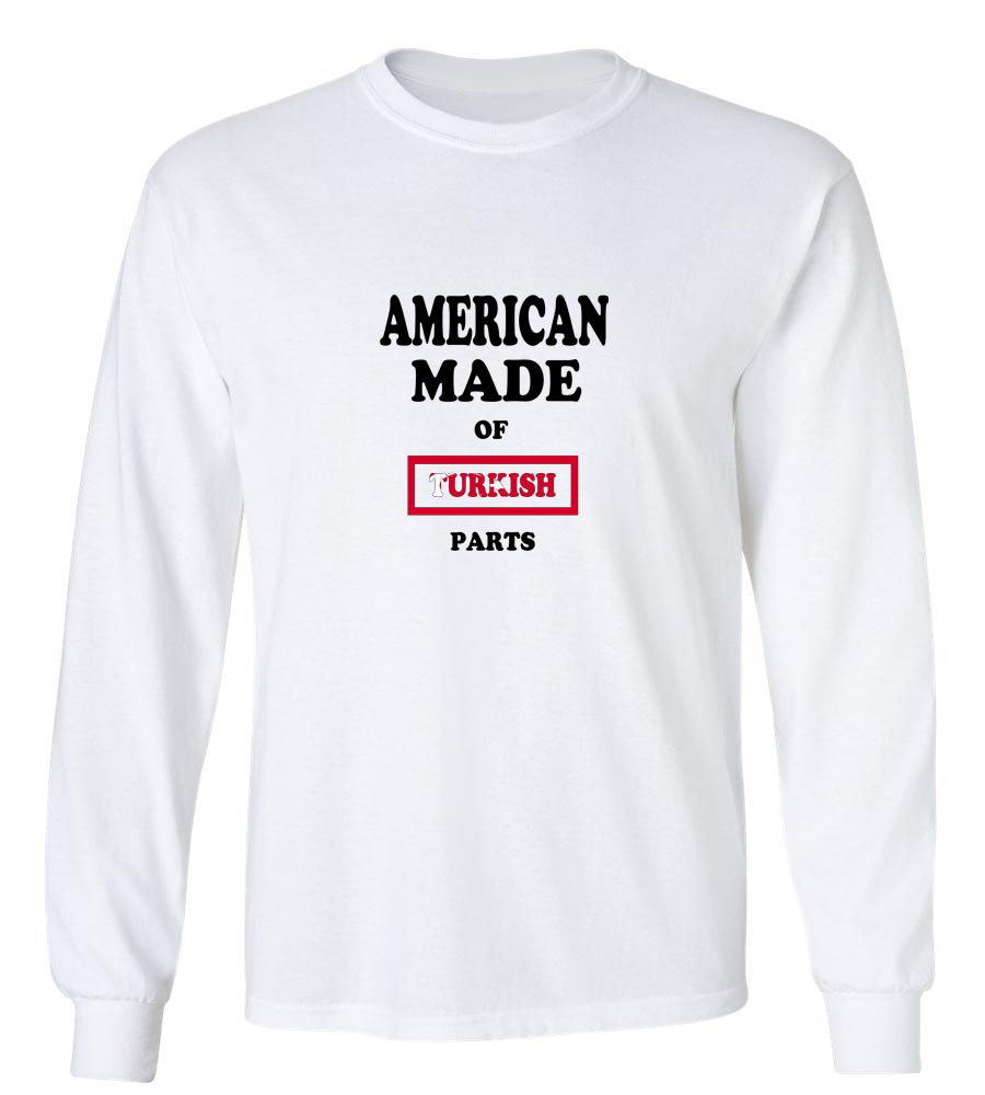 American Made Of Turkey Parts Long Sleeve T-Shirt
