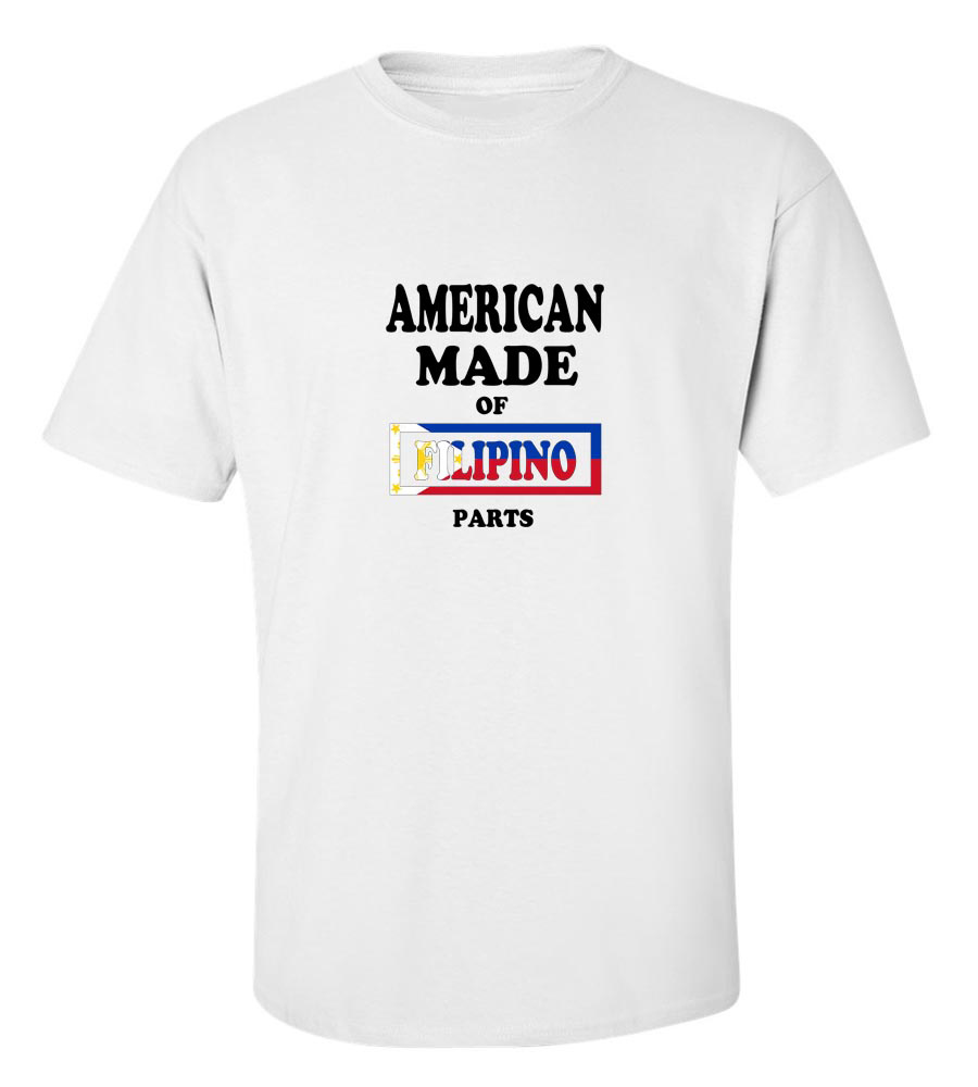 American Made of Filipino Parts T Shirt
