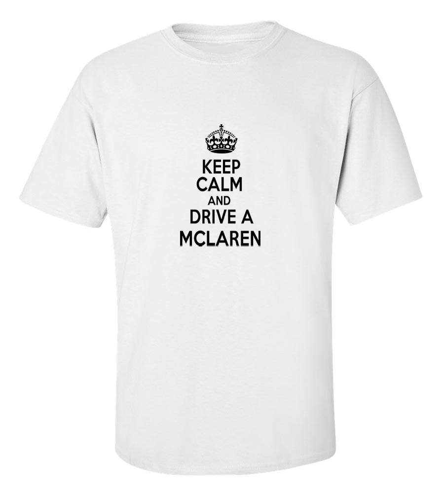 Keep Calm And Drive  A Mclaren T-Shirt