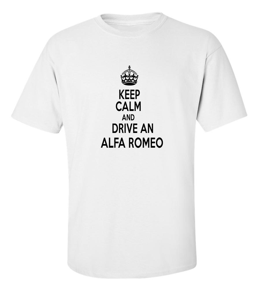 Keep Calm And Drive An Alfa Romeo T-Shirt