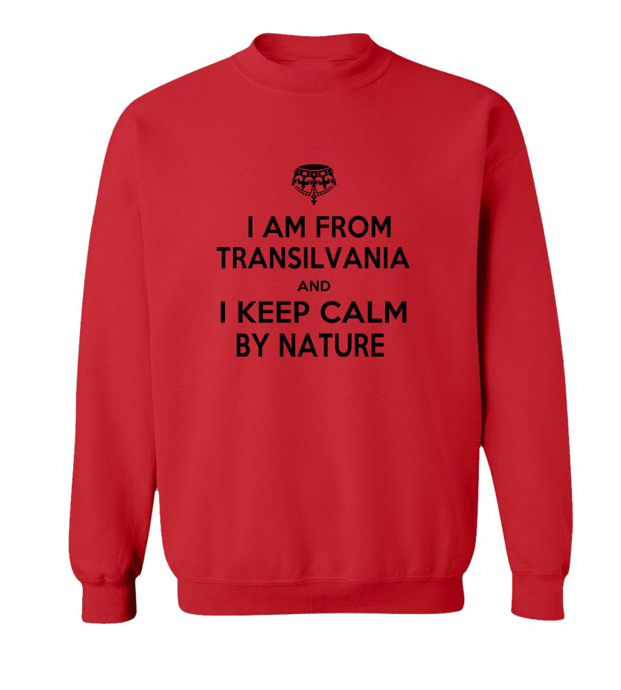 I Am From Transilvania And I Keep Calm By Nature Crew Neck Sweatshirt