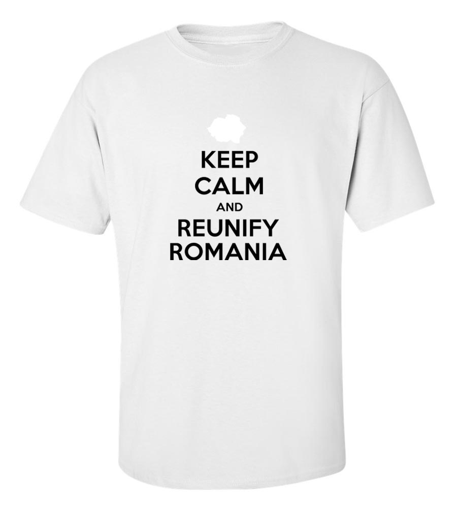 Keep Calm And Reunify Romania  T Shirt