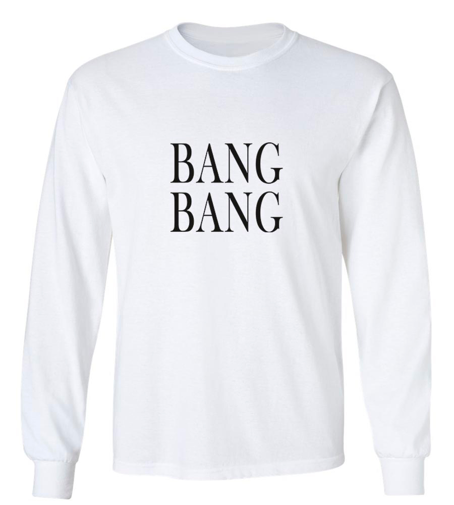 Bang Bang Long Sleeve T-Shirt