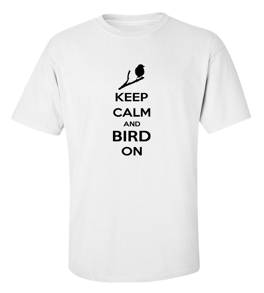 Keep Calm And Bird On T-Shirt