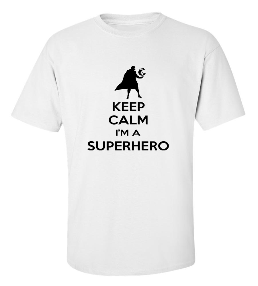 Keep Calm And I M A Superhero T-Shirt