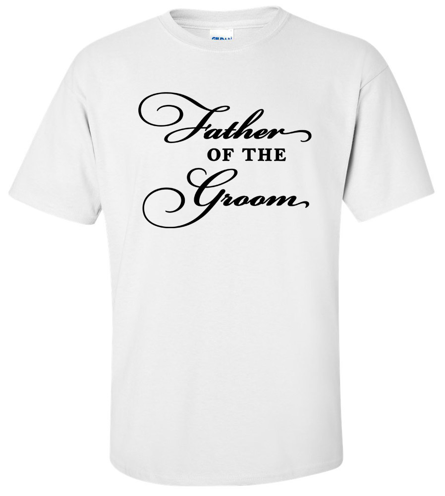 Father of the Groom Wedding T Shirt