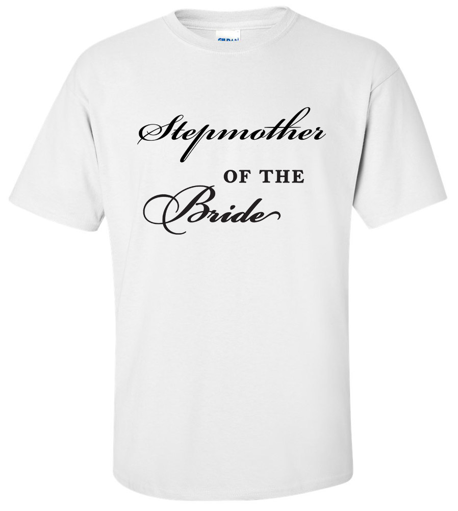 Stepmother of the Bride Wedding T Shirt