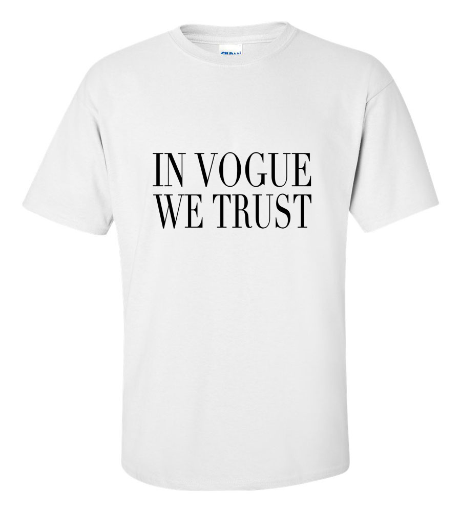 In Vogue We Trust T Shirt