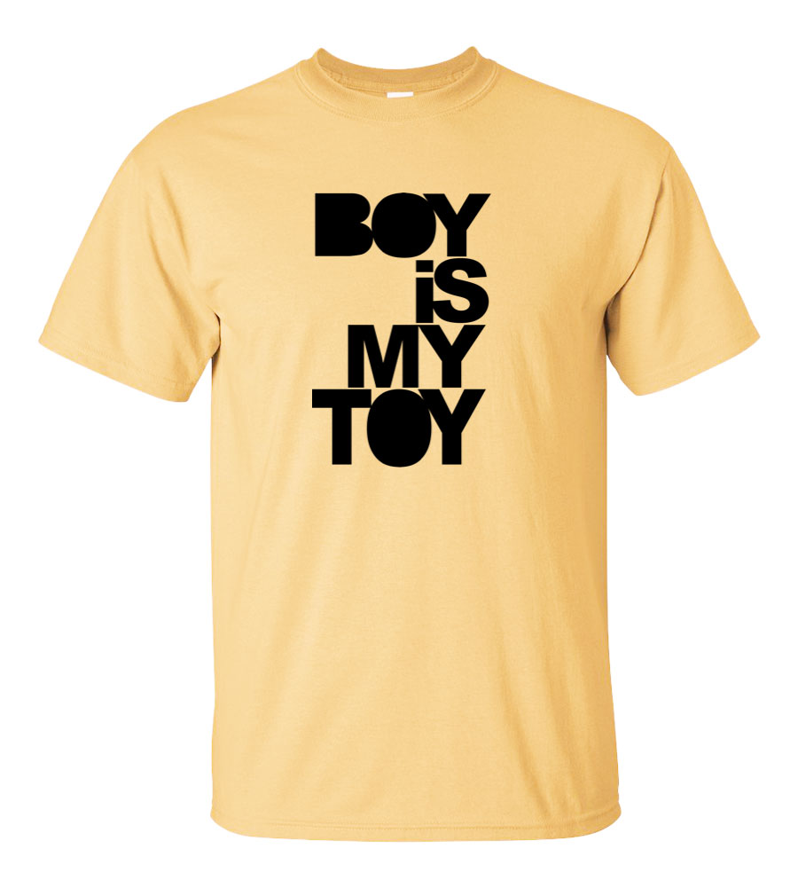 Boy is My Toy Funny T Shirt