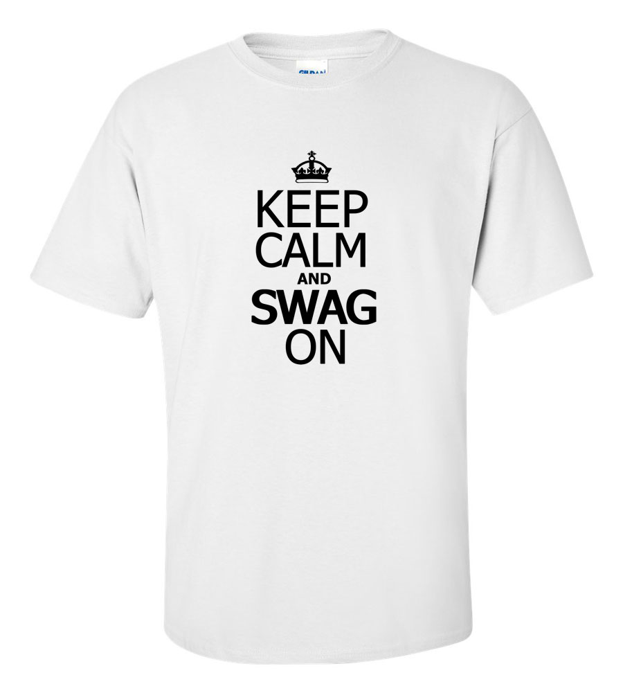 Keep Calm and Swag On T Shirt