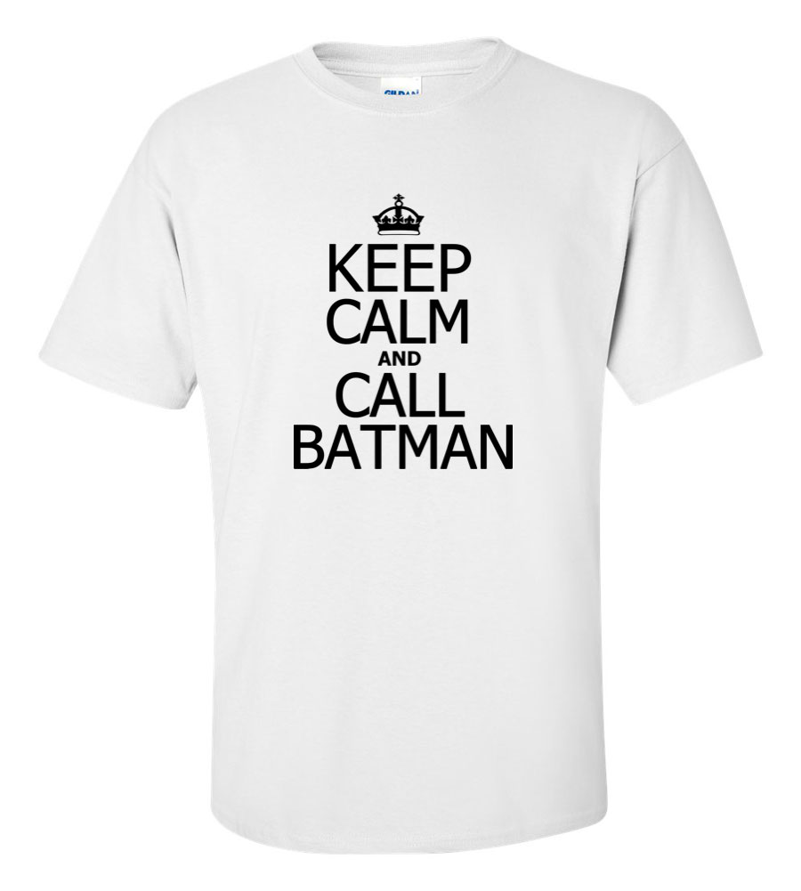 Keep Calm and Call Batman Funny T Shirt