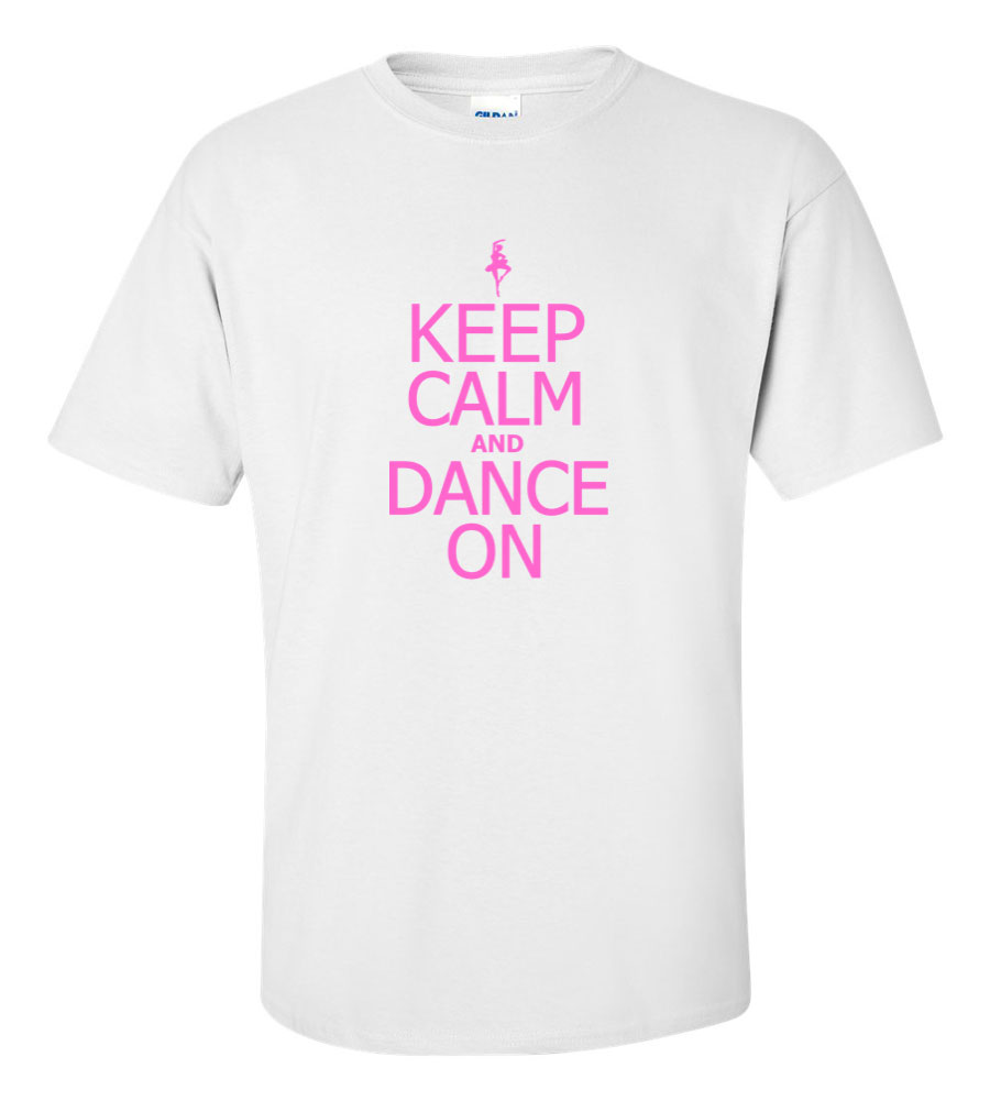 Keep Calm and Dance On T Shirt