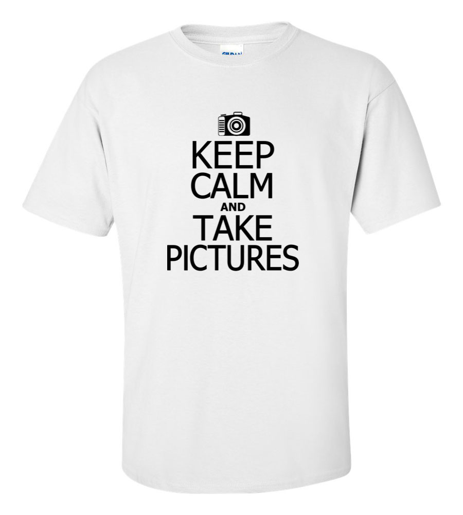 Keep Calm and Take Pictures T Shirt