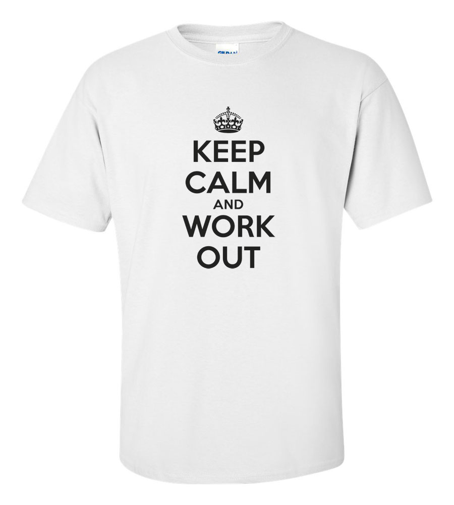 Keep Calm and Work Out T Shirt