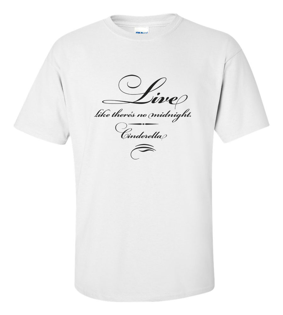 Live Like There's No Midnight Cinderella T Shirt