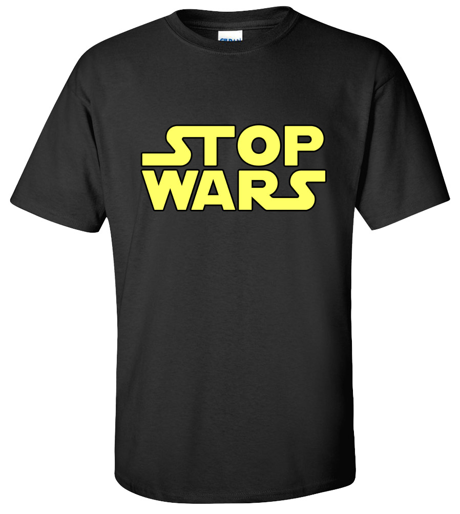 Stop Wars Funny T-shirt