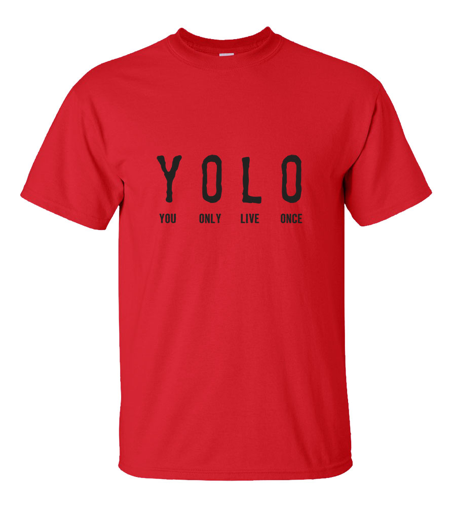 YOLO You Only Live Once T Shirt
