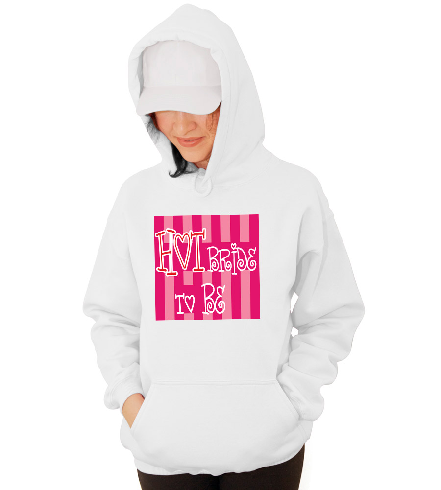 Hot Bride to Be Wedding Hooded Sweatshirt