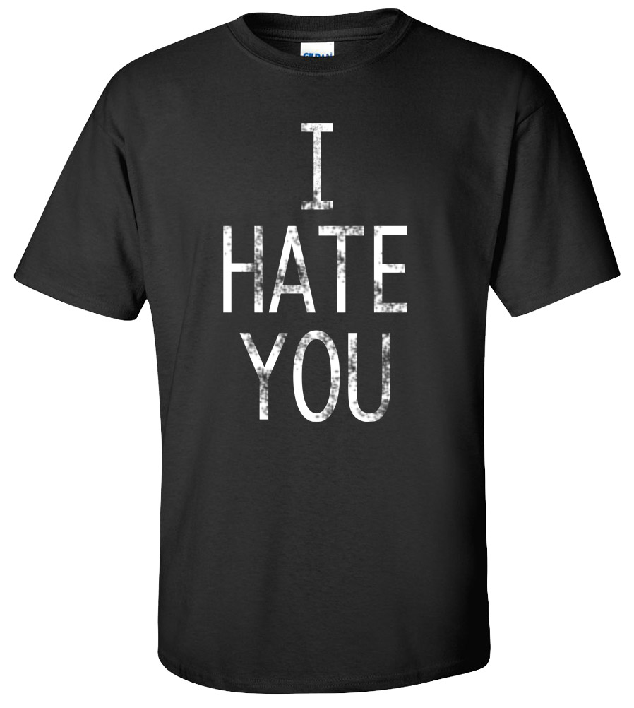 I Hate You But I Love this T-shirt Funny College Humor Silly New Tee