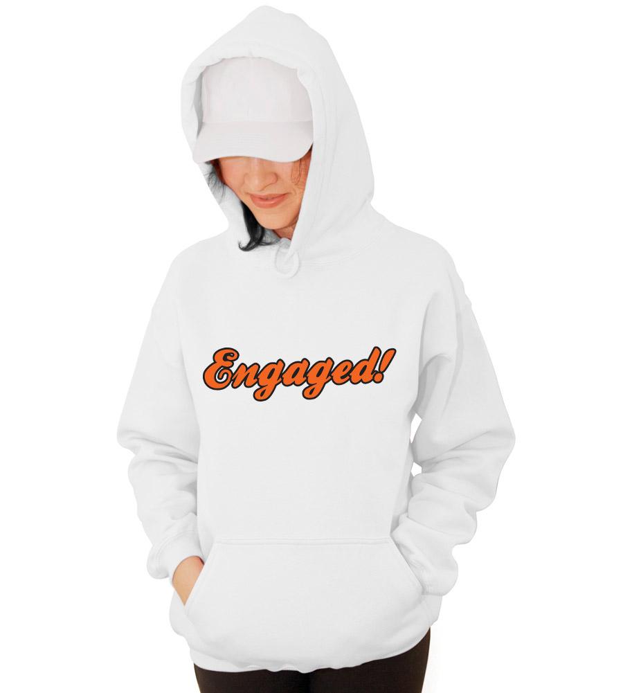 Engaged Hooded Sweatshirt