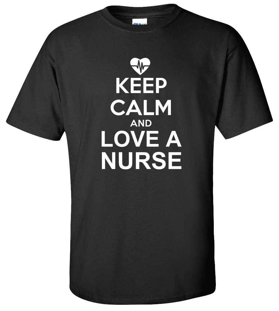 Keep Calm and Love a Nurse T-shirt Funny College Tee