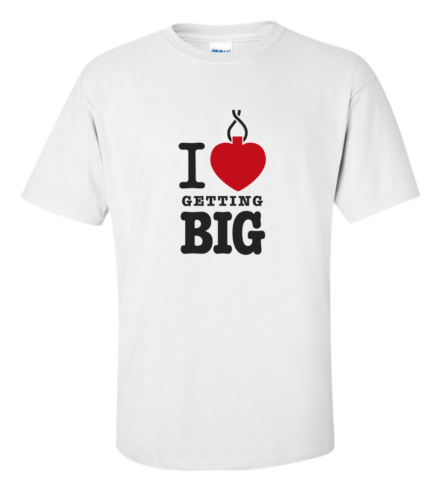 I Love Getting Big T-shirt