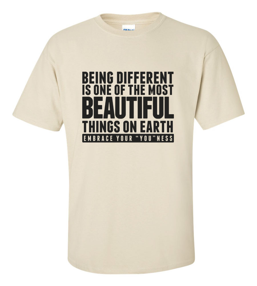 Being Different Is The Most Beautiful Thing On Earth T-shirt