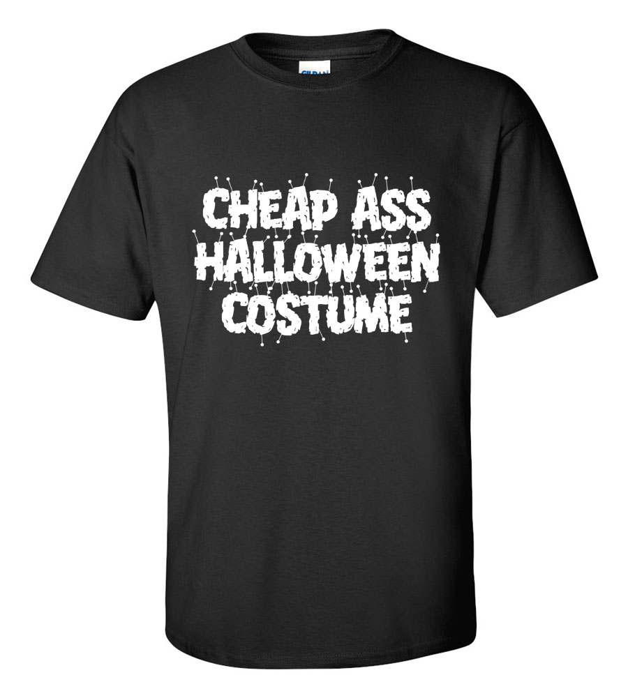 Halloween Cheap Ass Halloween Costume T-shirt Funny Scary