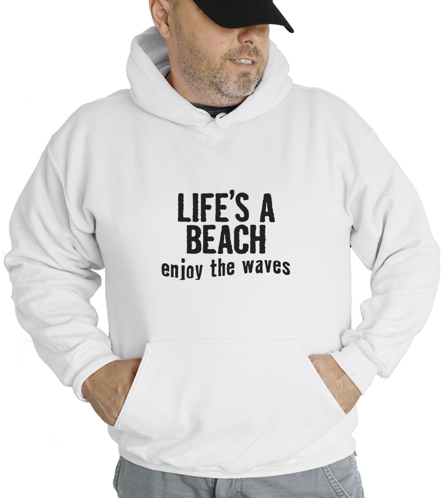 Life's A Beach, Enjoy The Waves Hooded Sweatshirt