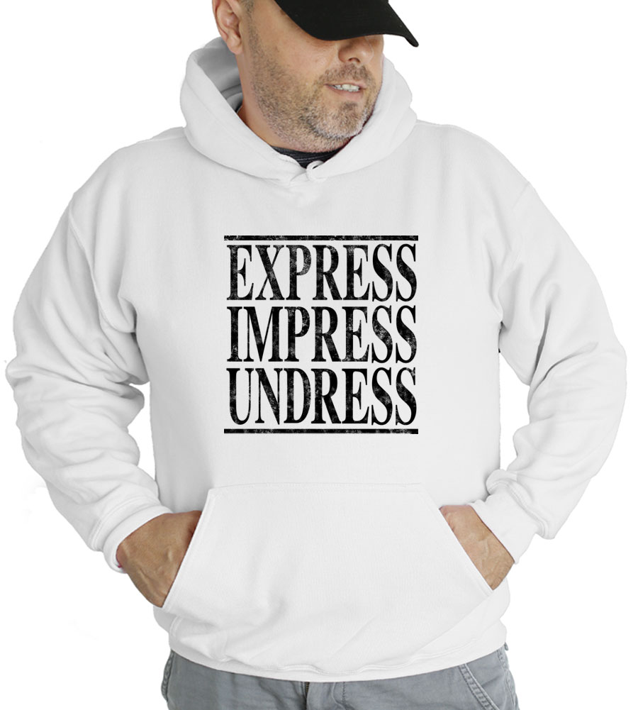 Express Impress Undress Hooded Sweatshirt