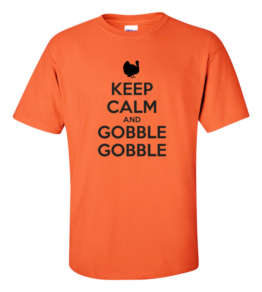 Keep Calm and Gobble Gobble Thanksgiving T-Shirt